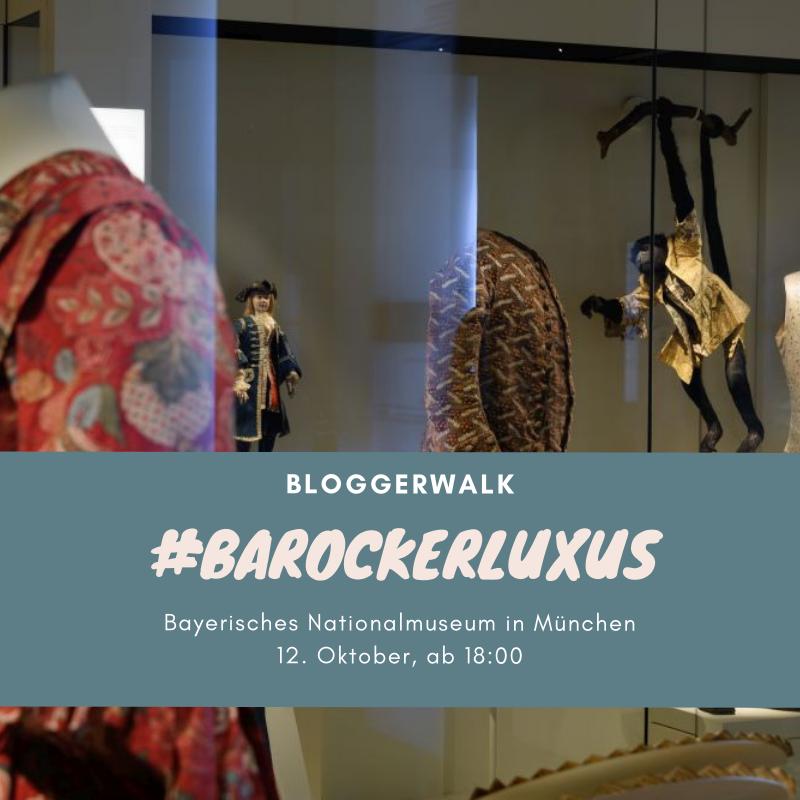 3 Plätze für Mitglieder des Bloggerclub e.V.: BloggerWalk #BarockerLuxus im Bayerisches Nationalmuseum